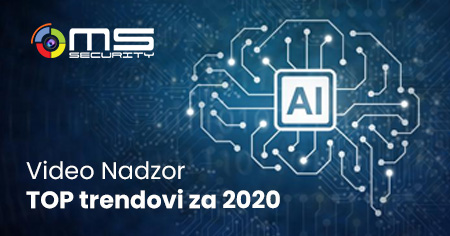 Blog post 11 - Video nadzor trendovi za 2020 godinu
